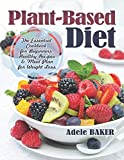 Plant-Based Diet: The Essential Cookbook for