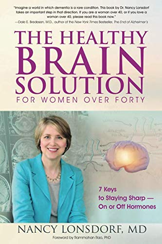 (The Healthy Brain Solution for Women Over Forty: 7 Keys to Staying Sharp - On or Off Hormones)