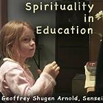 Spirituality in Education: Huang Po's Gobbler of Dregs | Geoffrey Shugen Arnold Sensei