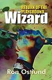 Return of the Playground Wizard