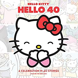 Amazon hello kitty hello 40 a 40th anniversary tribute ebook hello kitty hello 40 a 40th anniversary tribute by various fandeluxe Gallery
