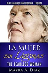 La Mujer sin Lágrimas: Dual-Language Book (Spanish - English) (Spanish Edition)