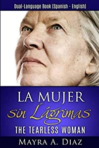 La Mujer sin Lágrimas: Dual-Language Book (Spanish - English) (Spanish