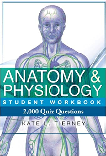 Anatomy & Physiology Student Workbook - 2, 000 Quiz