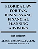 Florida Law for Tax, Business and Financial Advisors, Alan Gassman, 1492907529
