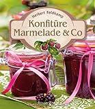 Konfitüre Marmelade & Co: Die besten Rezepte