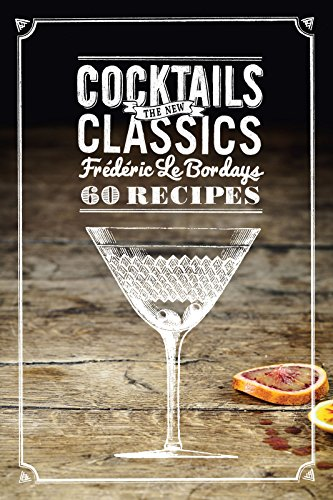 Cocktails: The New Classics -