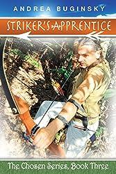 Striker's Apprentice: The Chosen Series, Book Three
