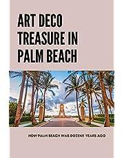 Art Deco Treasure In Palm Beach: How Palm Beach Was Dozens Years Ago: Art Deco Treasures Florida