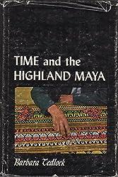 Time and the highland Maya by Barbara Tedlock (1982-05-03)