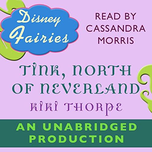 Disney Fairies: Tink, North of Neverland