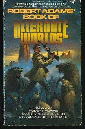 Robert Adams' Book of Alternate Worlds