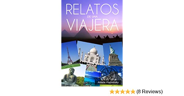 Amazon.com: Relatos de una Viajera (Spanish Edition) eBook: Aldana Vladimirsky: Kindle Store