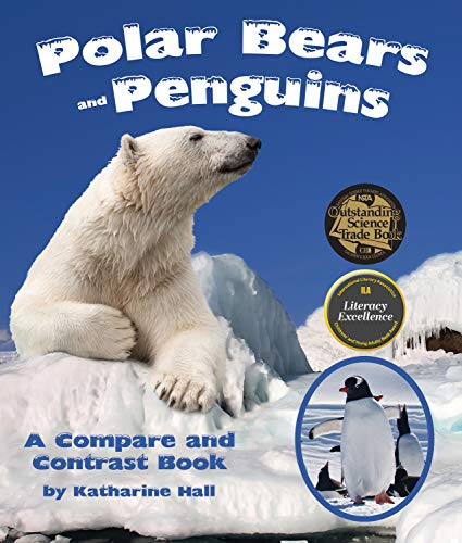 Polar Bears And Penguins (Polar Bears and Penguins: A Compare and Contrast)
