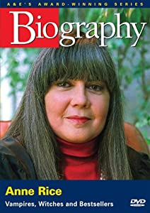 Biography - Anne Rice: Vampires, Witches and Bestsellers from A&E Home Video