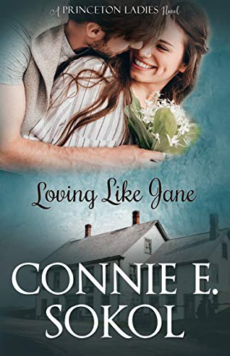 Loving Like Jane (Princeton Ladies Book 1) by [Sokol, Connie E.]
