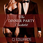The Dinner Party Cuckold | C J Edwards