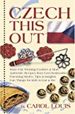 Czech This Out (Authentic Czech Cookies, strudels, fruit dumplings, Vol. 2) (Authentic Czech Cookies, strudels, fruit dumplings, Vol. 2)
