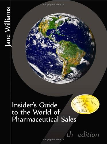 Insider's Guide to the World of Pharmaceutical Sales, 9th Edition