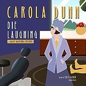 Die Laughing: The Daisy Dalrymple Mysteries, Book 12   Carola Dunn