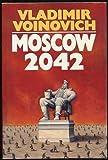 Moscow, 2042, Vladimir Voinovich, 0151624445