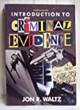 Introduction to Criminal Evidence, Waltz, Jon R., 0830412611