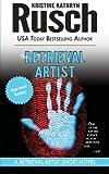 The Retrieval Artist: a Retrieval Artist Short Novel, Kristine Rusch, 0615698476