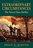 img - for Extraordinary Circumstances: The Seven Days Battles by Brian Burton (2001-12-01) book / textbook / text book