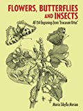 img - for Flowers, Butterflies and Insects: All 154 Engravings from