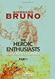 The Heroic Enthusiasts gli Eroici Furori : An Ethical Poem, Part 1, Bruno, Giordano, 1402181744