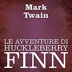 Le avventure di Huckleberry Finn [Adventures of Huckleberry Finn]