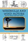 Windmills and Wind Motors, F. E. Powell, 1616085630
