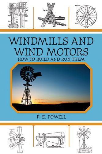 Windmills and Wind Motors: How to Build and Run Them (How To Run A Construction Company compare prices)