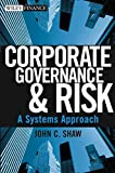 Corporate Governance and Risk: A Systems Approach (Wiley Finance)