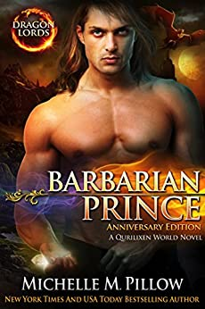 Barbarian Prince: A Qurilixen World Novel (Dragon Lords Anniversary Edition) by [Pillow, Michelle M.]
