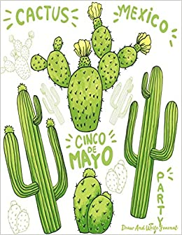 Cactus Mexico Cinco De Mayo Draw And Write Journal Cacti Paul