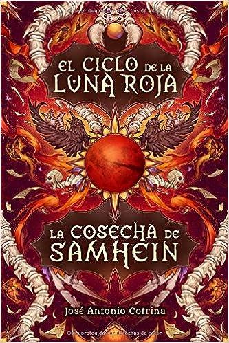 La cosecha de Samhein: Fantasía juvenil cargada de magia y suspense (El ciclo de la Luna Roja) (Spanish Edition): José Antonio Cotrina Gómez, ...