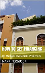 How to Get Financing on Multiple Investment Properties