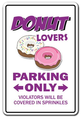 "DONUT LOVERS Parking Sign doughnut food dessert coffee | Indoor/Outdoor | 12"" Tall Plastic Sign"