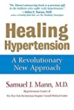 img - for Healing Hypertension: A Revolutionary New Approach by Samuel J. Mann (1999-12-24) book / textbook / text book