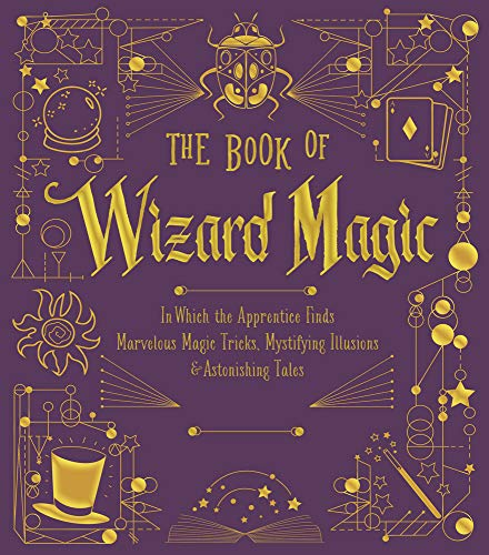 Do Halloween Magic Tricks (The Book of Wizard Magic: In Which the Apprentice Finds Marvelous Magic Tricks, Mystifying Illusions & Astonishing Tales (The Books of Wizard)