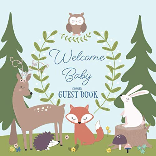 (Welcome Baby Shower Guest Book: Woodland Baby Shower Guestbook with Advice for Parents + BONUS Gift Tracker Log + Keepsake Pages | Forest Creatures Cute Animal Friends Fox Bunny Owl Deer Trees)