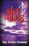 Sky Blue (The Ruby Blue Series) (Volume 3)