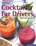 img - for Cocktails for Drivers: 100-Proof Pleasure (Quick & Easy (Silverback)) by Doris Muliar (2003-04-01) book / textbook / text book
