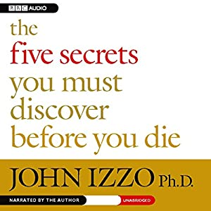 The Five Secrets You Must Discover Before You Die Audiobook