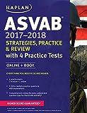 ASVAB 2017-2018 Strategies, Practice & Review with 4 Practice Tests: Online + Book (Kaplan Test Prep)