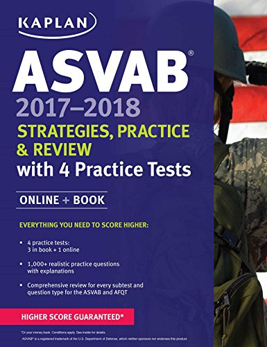 ASVAB 2017-2018 Strategies, Practice & Review with 4 Practice Tests: Online + Book (Kaplan Test Prep)