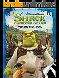Shrek Forever After: Welcome Back, Ogre