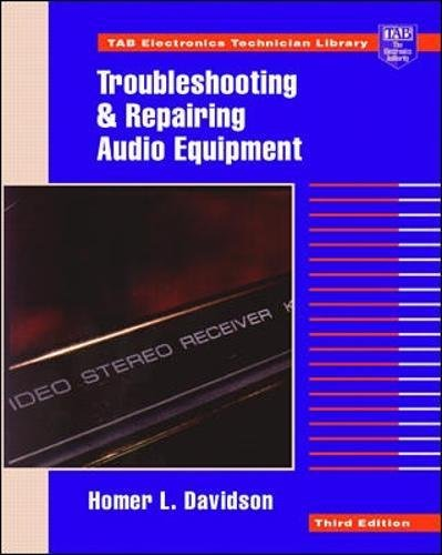 (Troubleshooting and Repairing Audio Equipment (TAB Electronics Technician Library))