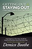 Download Getting Out & Staying Out: A Black Man's Guide to Success After Prison in PDF ePUB Free Online